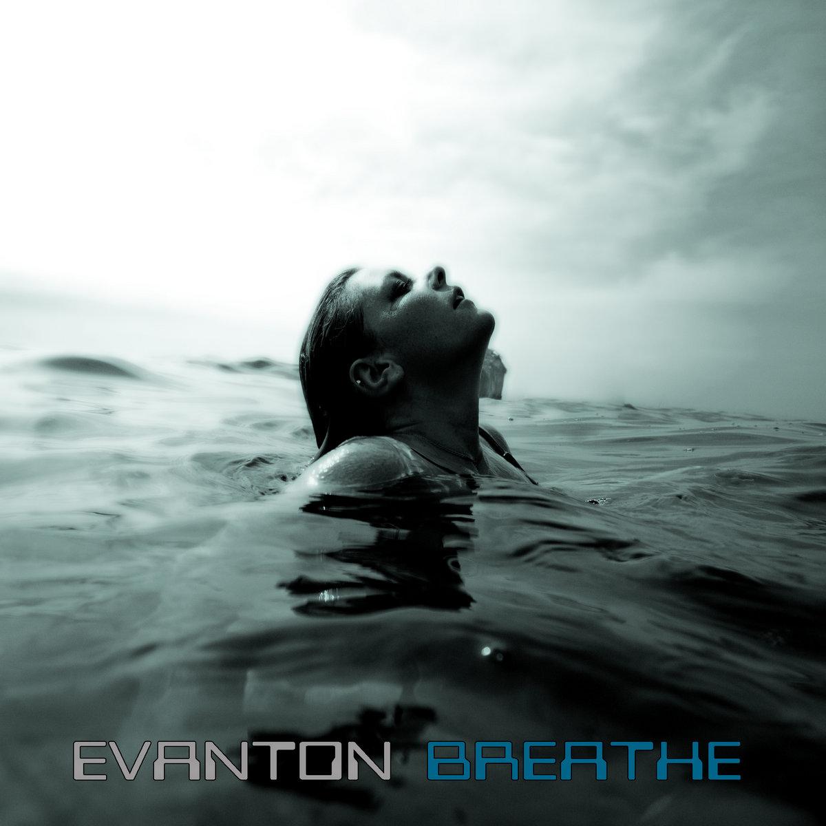 """Evanton, """"Breathe"""" (Single)"""