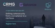 Cyber Risk Series Webinar: Shifting cybersecurity from a compliance to a risk focus