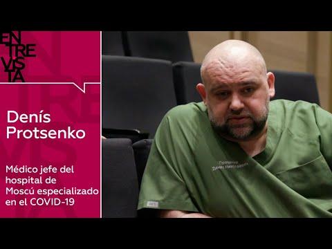 ENTREVISTA A DENÍS PROTSENKO MÉDICO JEFE DEL HOSPITAL DE MOSCÚ ESPECIALIZADO EN COVID-19