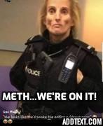 Meth..we're on it!