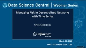 DSC Webinar Series: Managing Risk in Decentralized Networks with Time Series