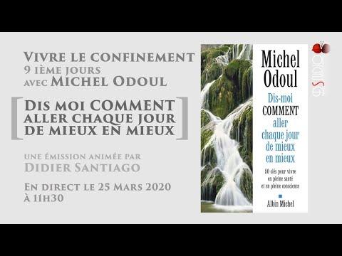 Dis-moi COMMENT aller chaque jour de mieux en mieux avec Michel Odoul