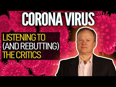 Coronavirus: Listening To (And Rebutting) The Critics