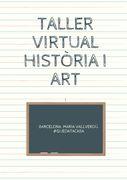 TALLER VIRTUAL HISTÒRIA I ART