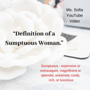 A Sumptuous Woman Defined (Video)