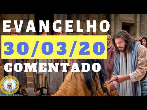 EVANGELHO DO DIA 30/03/2020 com Reflexão - EVANGELHO de HOJE narrado e comentado - LITURGIA DIÁRIA