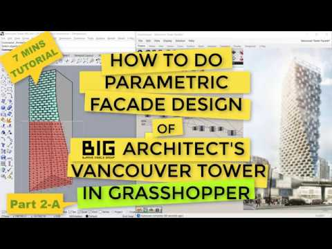 How to do Parametric Facade Design in Grasshopper (1 of 2)-7mins - Vancouver Tower by BIG Architects