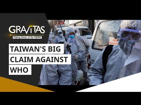 Gravitas: Wuhan Coronavirus: Taiwan's big claim against WHO