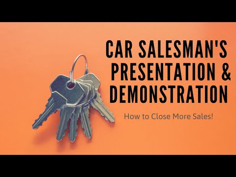 Car Salesman's Presentation & Demonstration Best Practices