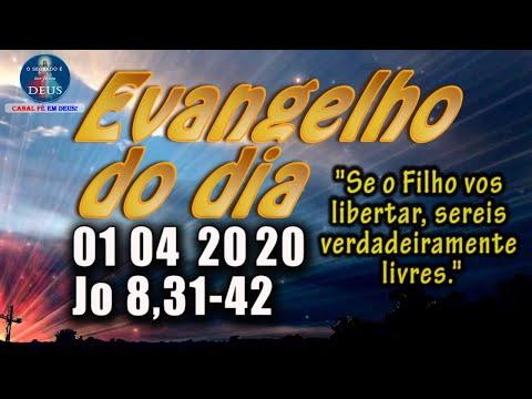 EVANGELHO DO DIA 01/04/2020, COM REFLEXÃO. Evangelho (Jo 8,31-42)