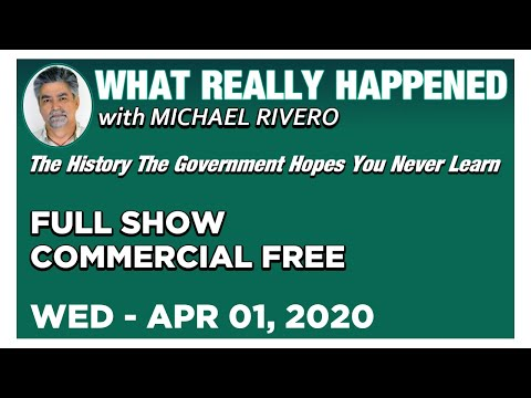 What Really Happened: Mike Rivero Wednesday 4/1/20: Today's News, Calls & Commentary Show