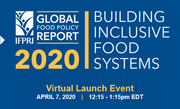 VIRTUAL LAUNCH EVENT - 2020 Global Food Policy Report: Building Inclusive Food Systems