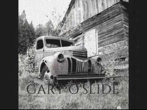 Gary O'Slide   Rust