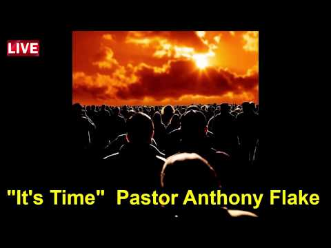 It's Time  by Pastor Anthony Flake