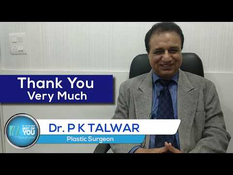 Dr  P K Talwar: Best Cosmetic Surgeon, Hair Transplant, Liposuction, Tummy Tuck, Gynaecomastia Etc