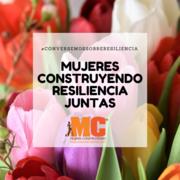 Mujeres Construyendo Resiliencia Juntas