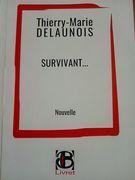 """""""Survivant..."""", une nouvelle de Thierry-Marie Delaunois"""
