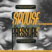 First Baptist Church of Glenarden Couples Ministry presents Spouse Under Pressure