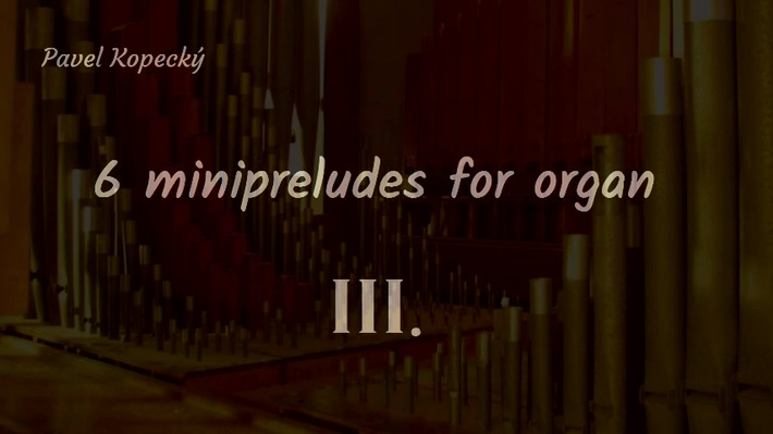 6 minipreludes for organ  -  III.
