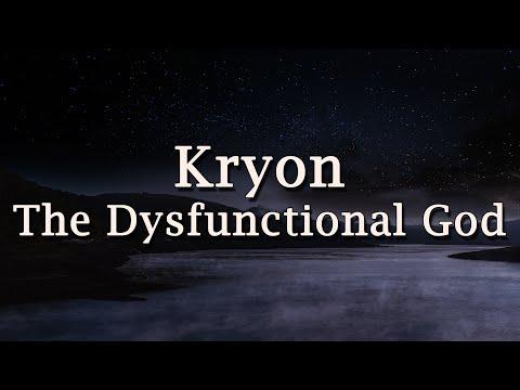 "Kryon - ""The Dysfunctional God"" - 2020"