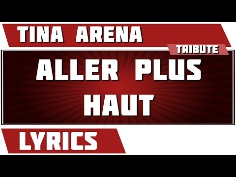 Paroles Aller Plus Haut - Tina Arena tribute
