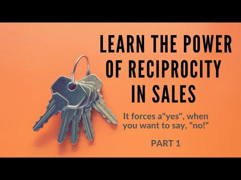 Learn the Power of Reciprocity in Sales (Part 1)