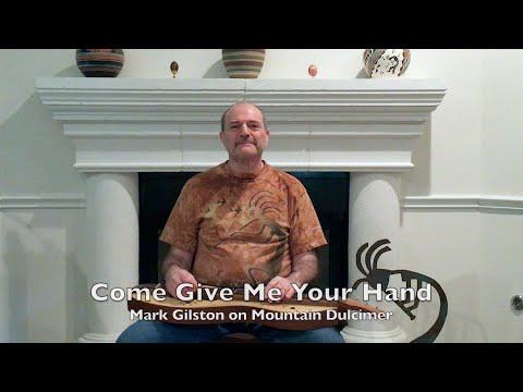Give Me Your Hand - Mark Gilston on mountain dulcimer