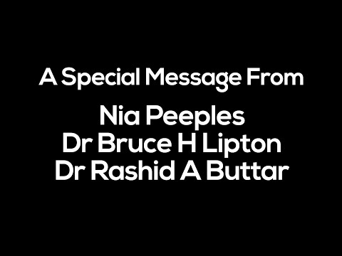 A Special Time-Sensitive Message from Nia Peeples, Dr. Bruce H. Lipton and Dr. Rashid A. Buttar.