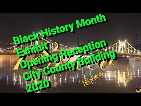 Pittsburgh City County Building Black History Exhibit Reception 2020