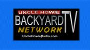 Uncle Howie Backyard TV