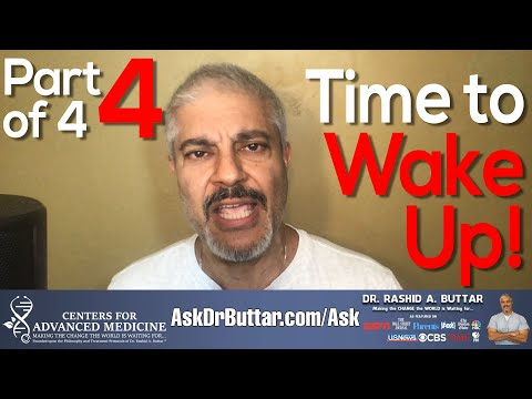 Part 4 of 4 - Time to WAKE UP! | Dr Rashid A Buttar