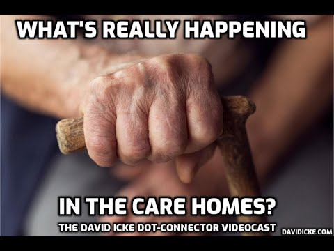 What's Really Happening In The Care Homes? - The David Icke Dot-Connector Videocast