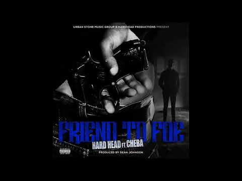 Hard Head Ft Cheba - Friend To Foe