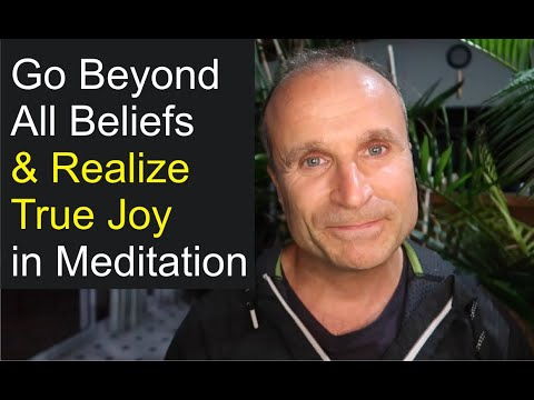 Free Your Mind in Meditation: How to Go Beyond Beliefs & Realize Pure Consciousness & Joy