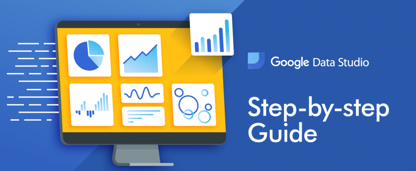 Google Data Studio in 10 minutes: Step-by-Step Guide - Data