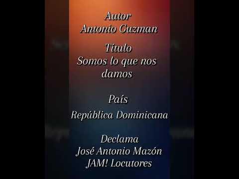 Somos lo que nos damos, Antonio Guzman, Derechos Reservados, República Dominicana