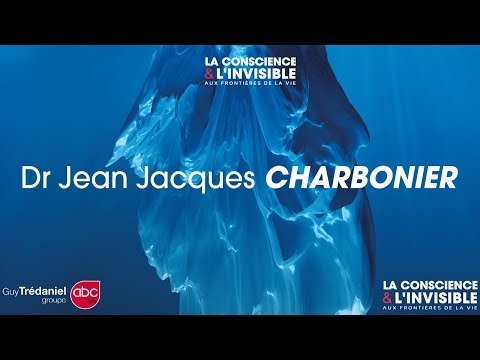 La Conscience et L'invisible aux frontières de la vie. Dr Jean Jacques Charbonier Colloque TOULOUSE…