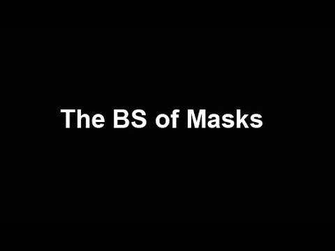 The BS of Masks