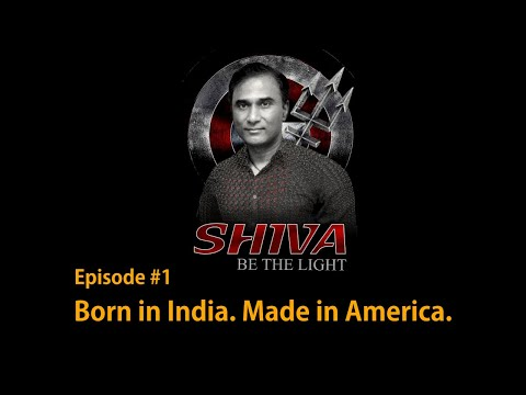 SHIVA Be The Light #1 - Born in India. Made in America.