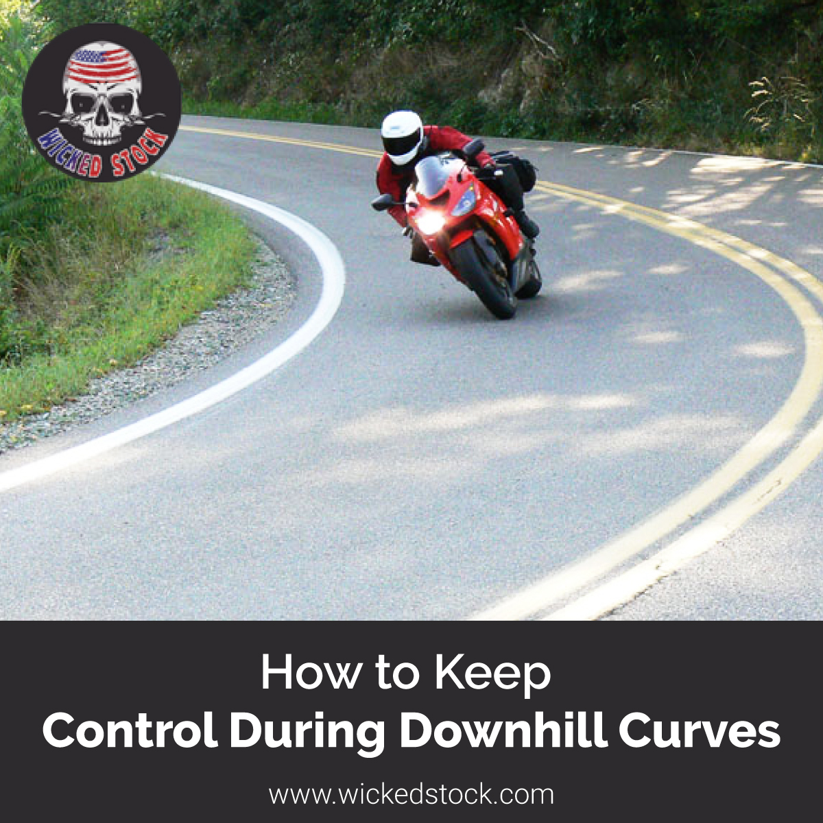 How to Keep Control DuringDownhill Curves