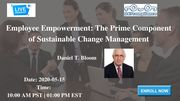 Employee Empowerment: The Prime Component of Sustainable Change Management