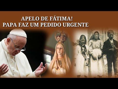 Apelo De Fátima,Papa Faz Pedido Urgente.