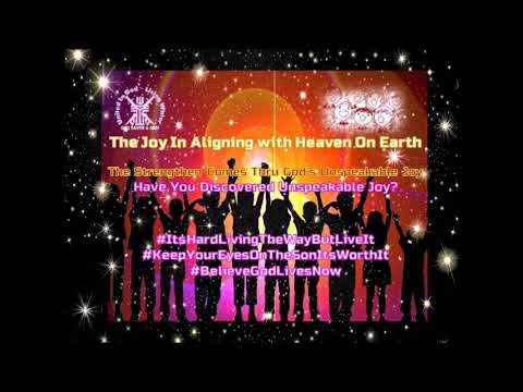 The Joy In Aligning with Heaven On Earth