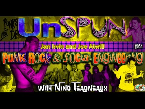 UnSpun 054  - Nino Teauneaux: Punk Rock and Social Engineering