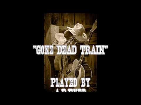 Gone Dead Train   Hill- Newman- A. D. Eker 2020.