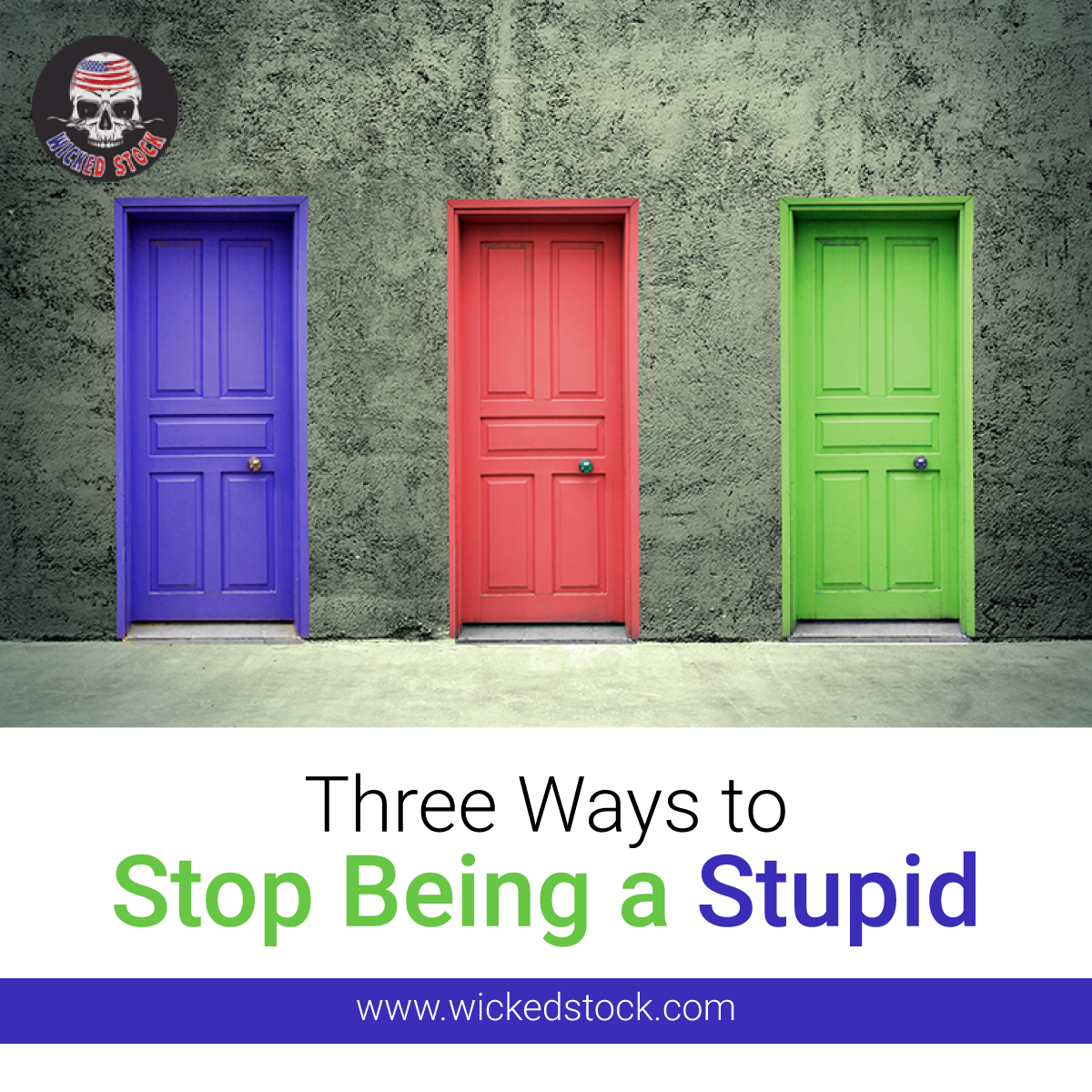 Three Ways to Stop Being a Stupid