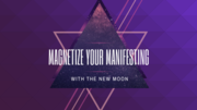 Magnetize your Manifestations with the New Moon - Cancer ♋