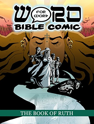 Word for Word Bible Comic The Book of Ruth