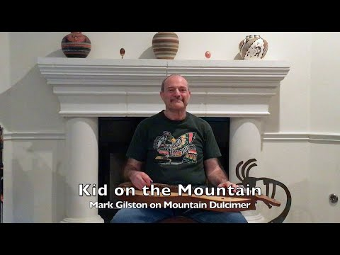 Kid on the Mountain - Mark Gilston on mountain dulcimer