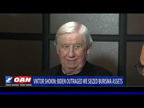 Viktor Shokin: Biden outraged we seized Burisma assets